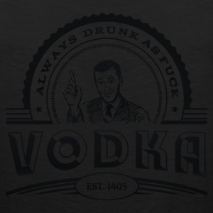 Vodka - Always drunk as fuck T-shirts - Premiumtanktopp herr