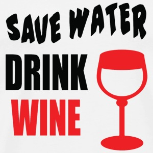 Save Water Drink Wine T-Shirts - Men's Premium T-Shirt