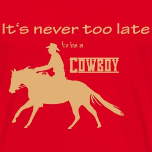 Never too late - Cowboy T-Shirts - Männer T-Shirt