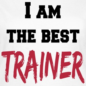 I am the best trainer T-Shirts - Frauen T-Shirt