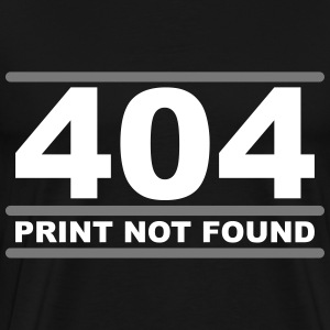 404 - Print not Found T-shirts - Mannen Premium T-shirt