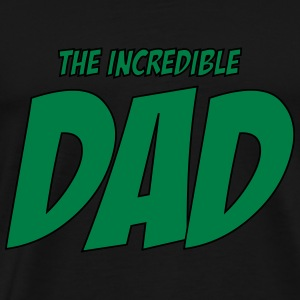 The Incredible Dad ! T-shirts - Premium-T-shirt herr