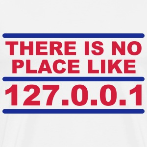 There is no place like 127.0.0.1 T-shirts - Herre premium T-shirt