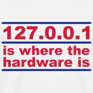 127.0.0.1 is where the hardware is T-shirts - Mannen Premium T-shirt