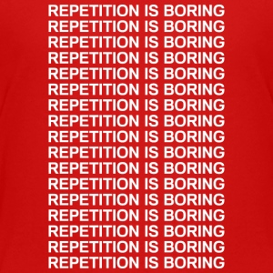 Repetition is boring Tee shirts - T-shirt Premium Ado