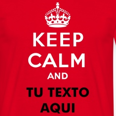 Keep calm and... (su text) Camisetas