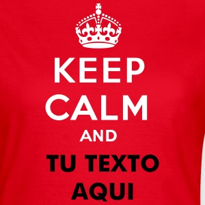 Keep calm and... (su text) Camisetas - Camiseta mujer