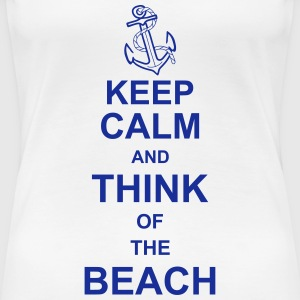 keep_calm_and_think_of_the_beach_g1 T-Shirts - Frauen Premium T-Shirt