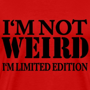 I'm not weird - I'm limited Edition T-shirts - Premium-T-shirt herr