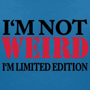 I'm not weird - I'm limited Edition Tee shirts - T-shirt col V Femme