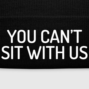 You can't sit with us Casquettes et bonnets - Bonnet d'hiver