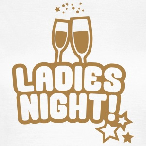 Ladies Night, Bachelorette Party, girls night, hen T-Shirts - Women's T-Shirt