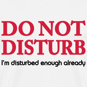 Do not disturb! T-Shirts - Men's Premium T-Shirt