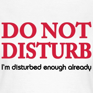 Do not disturb! Magliette - Maglietta da donna