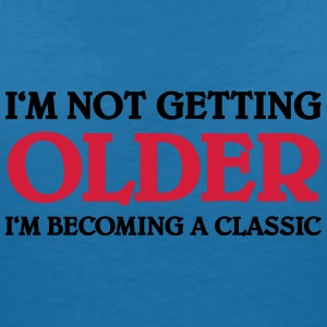 I'm not getting older-I'm becoming a classic T-Shirts - Women's V-Neck T-Shirt