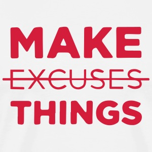 Make (Excuses) Things T-Shirts - Men's Premium T-Shirt