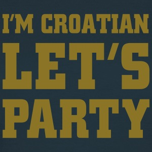 I'm Croatian Let's Party, cairaart.com T-Shirts - Frauen T-Shirt