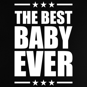 Best Baby Ever T-Shirts - Baby T-Shirt