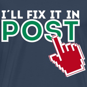 I´ll fix it in Post T-Shirts - Männer Premium T-Shirt