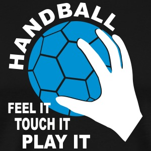 Handball - feelt it, touch it, play it - Männer Premium T-Shirt