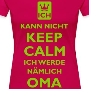 KEEP CALM OMA - Frauen Premium T-Shirt