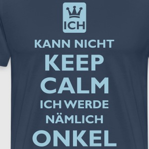 KEEP CALM ONKEL - Männer Premium T-Shirt