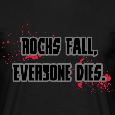 Rock Fall, Everyone Dies T-Shirts