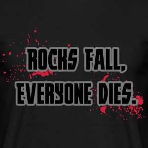 Rock Fall, Everyone Dies T-Shirts - Men's T-Shirt