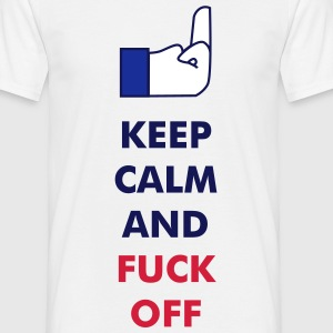 Keep Calm And Fuck Off - Männer T-Shirt