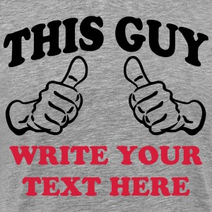 This Guy (Custom) T-Shirts - Men's Premium T-Shirt