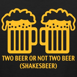 TWO BEER  SHAKESBEER - DRINK - DRUNK - ALCOHOL  T- - Männer Premium Tank Top