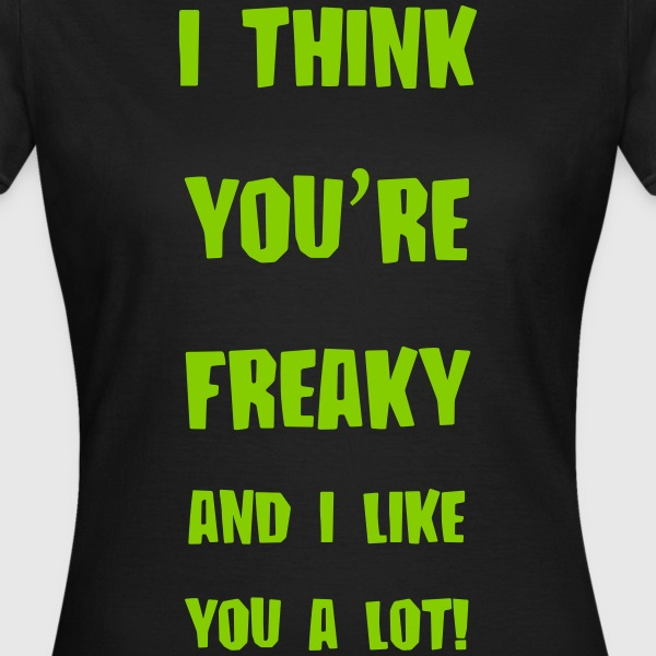 freaky T-shirts - Dame-T-shirt