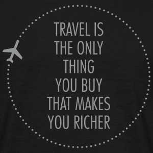 Travel Is The Only Thing You Buy... Magliette - Maglietta da uomo