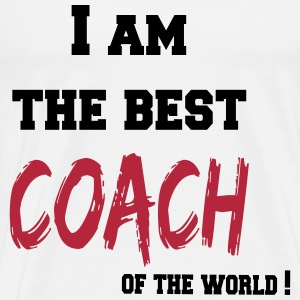 I am the best coach of the world Magliette - Maglietta Premium da uomo