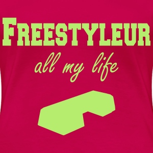 Freestyleur all my life step T-shirts - Premium-T-shirt dam