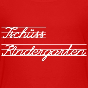 Bye Kindergarten bye kleuterschool Shirts - Teenager Premium T-shirt