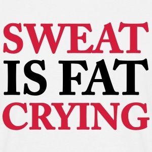Sweat is fat crying T-Shirts - Men's T-Shirt