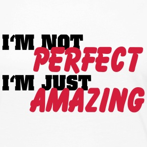 I'm not perfect, I'm just amazing Long Sleeve Shirts - Women's Premium Longsleeve Shirt