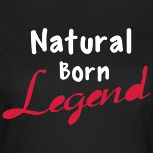Born Legend T-shirts - Dame-T-shirt