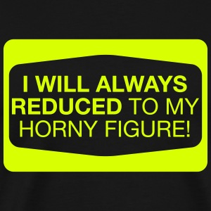reduced to my horny figure T-Shirts - Men's Premium T-Shirt