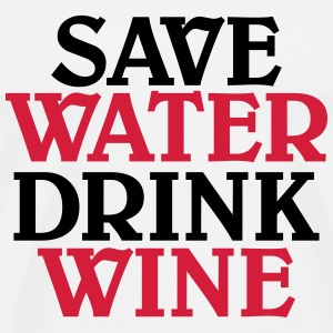 Save water, drink wine T-Shirts - Men's Premium T-Shirt
