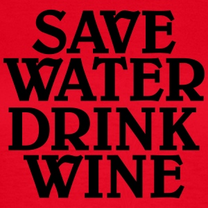 Save water, drink wine T-shirts - Dame-T-shirt
