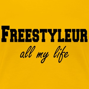 Freestyleur all my life  T-shirts - Premium-T-shirt dam