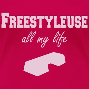 Freestyleuse all my life step T-skjorter - Premium T-skjorte for kvinner