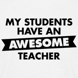 My Students Have An Awesome Teacher Tee shirts - T-shirt Homme