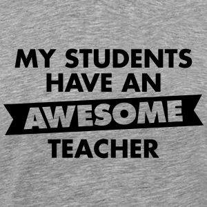 My Students Have An Awesome Teacher Tee shirts - T-shirt Premium Homme