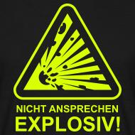 Motiv ~ Nicht Ansprechen Explosiv! T-Shirt