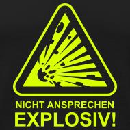 Motiv ~ Nicht Ansprechen Explosiv!