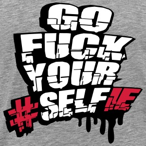 Graffiti Go Fuck Your Self Selfie T-Shirts - Men's Premium T-Shirt