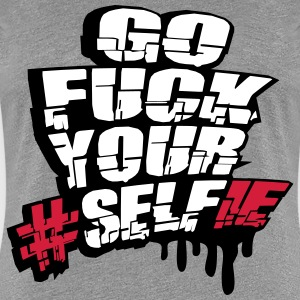Graffiti Go Fuck Your Self Selfie T-Shirts - Women's Premium T-Shirt